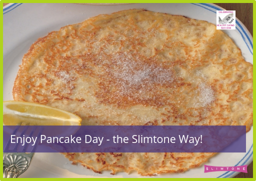 Enjoy Pancake Day – the Slimtone Way!