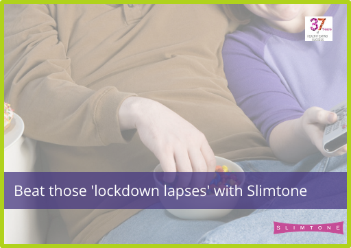 Beat those 'lockdown lapses' with Slimtone
