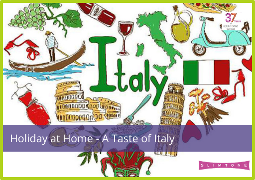 Holiday at Home – A Taste of Italy