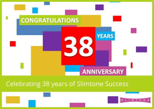 Celebrating 38 years of Slimtone Success