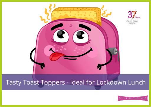 Tasty Toast Toppers – Ideal for Lockdown Lunches