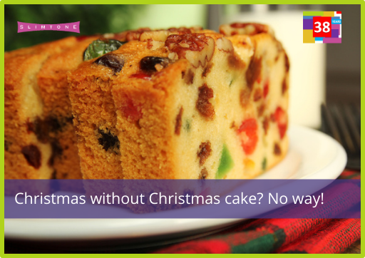 Christmas without Christmas cake…no way!