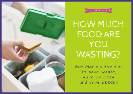 Marie's Top Tips to Save Waste, Calories and £££££s