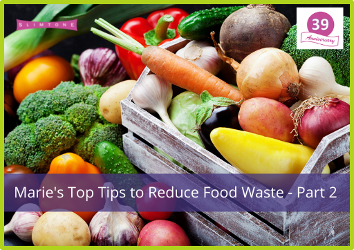 Marie's Top Tips to Reduce Food Waste – Part 2